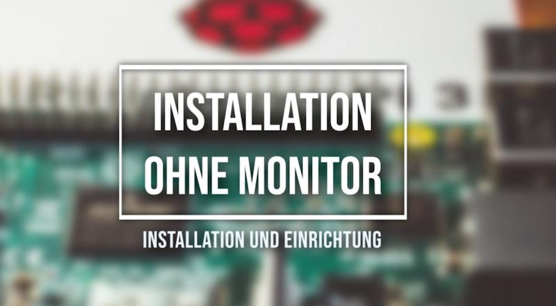 Raspberry Pi Betriebssystem installieren ohne Monitor