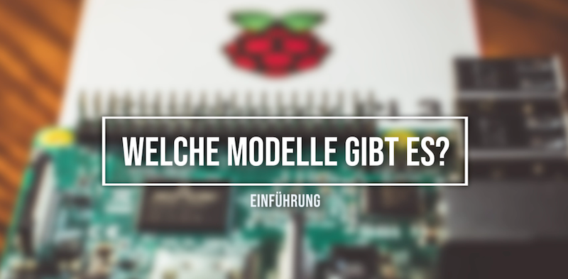 Raspberry Pi Modelle