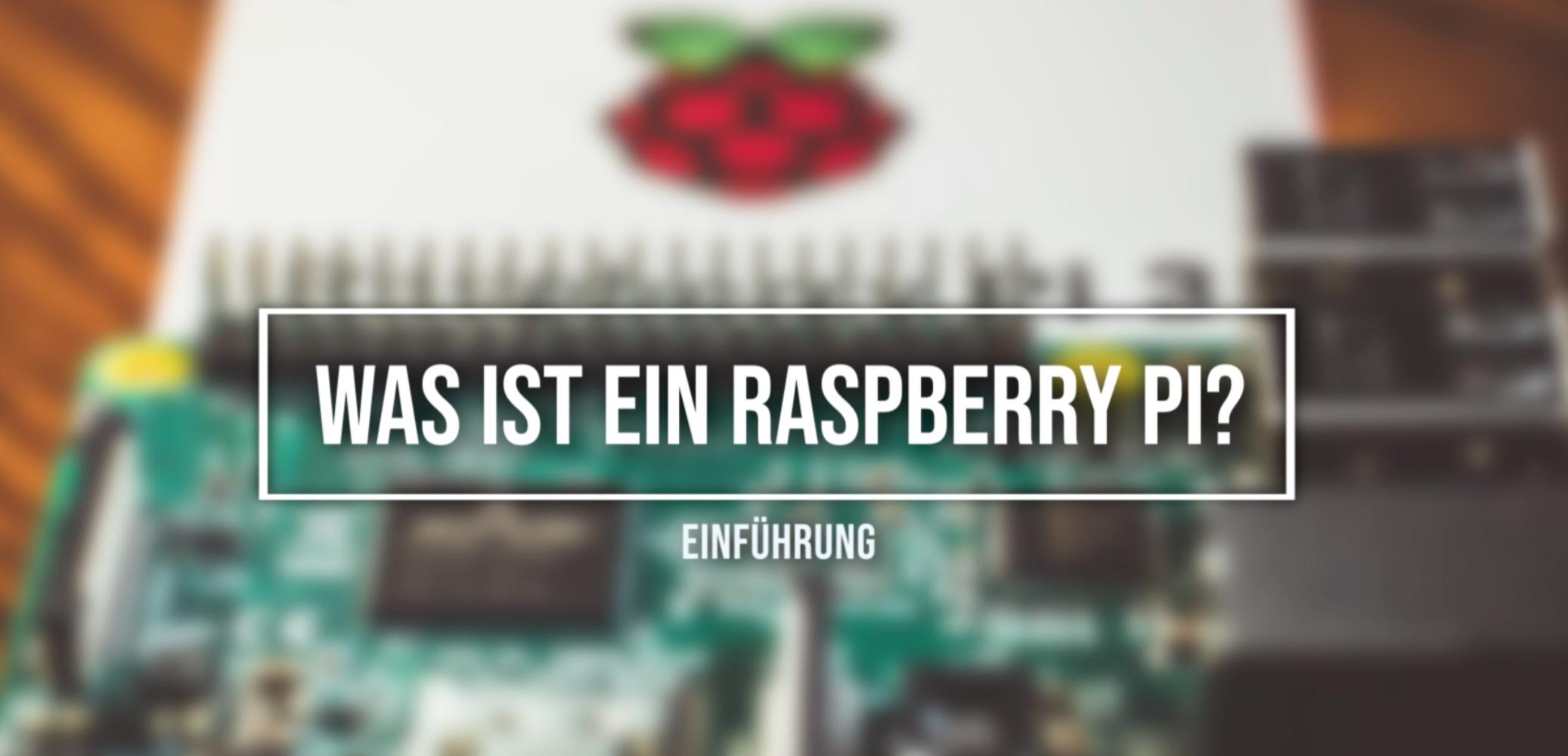 Was ist ein Raspberry Pi